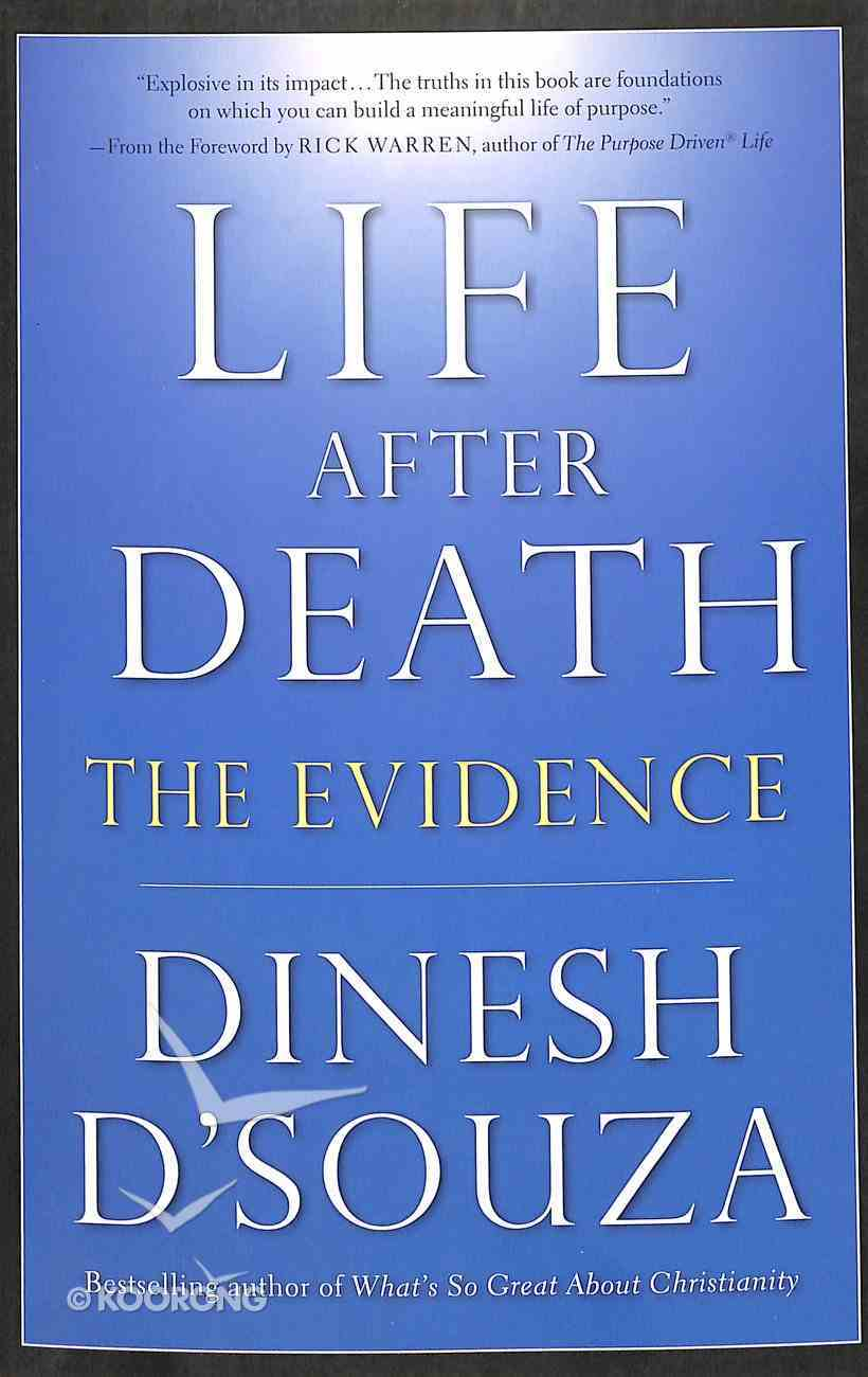 Life After Death: The Evidence Paperback