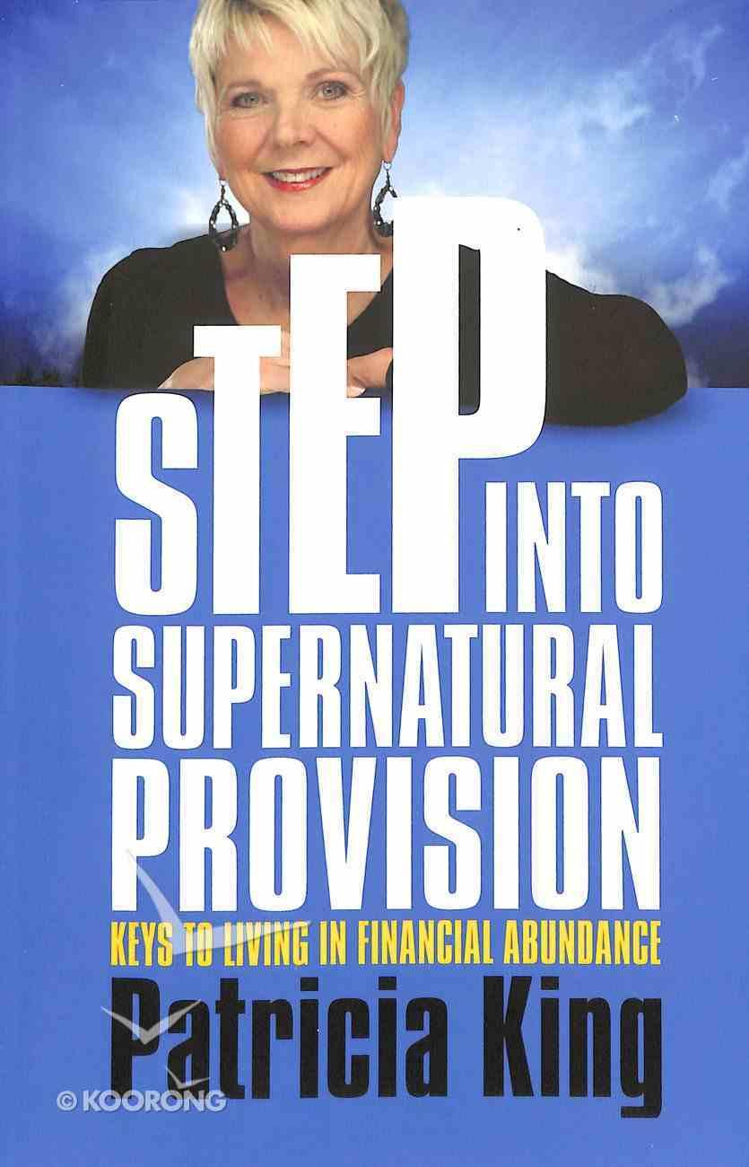 Step Into Supernatural Provision Paperback