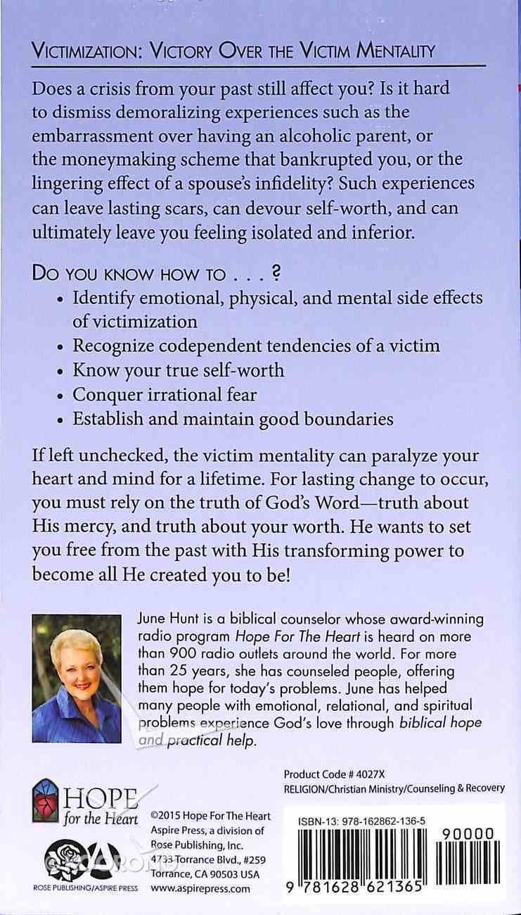Victimization: Victory Over the Victim Mentality (Hope For The Heart Series) Paperback