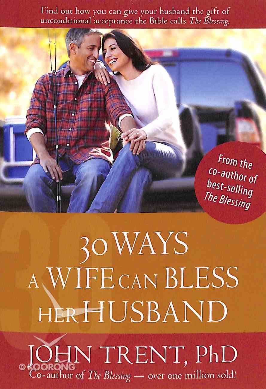 30 Ways a Wife Can Bless Her Husband Paperback