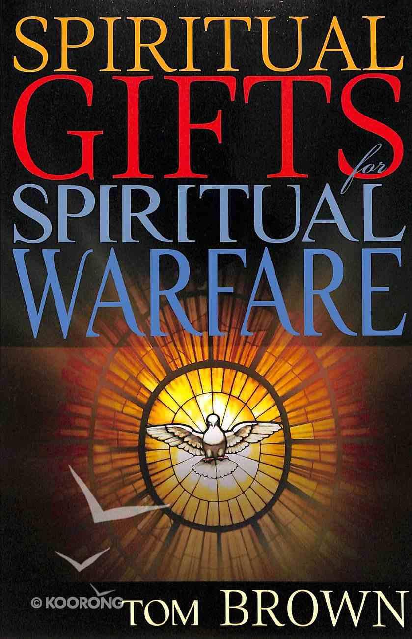 Spiritual Gifts For Spiritual Warfare Paperback