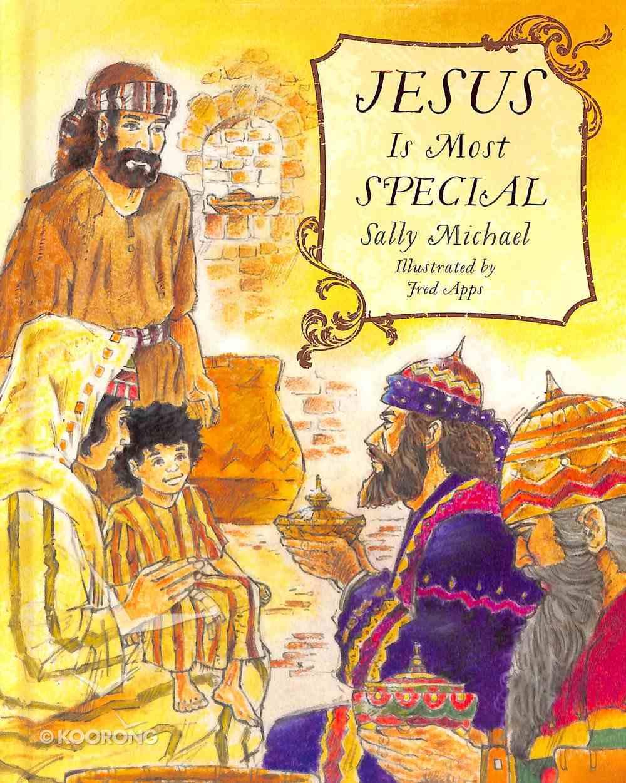 Jesus is Most Special Hardback