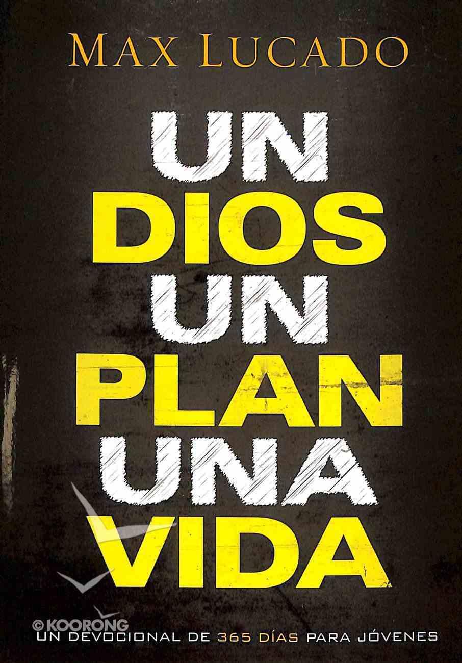 Un Dios, Un Plan, Una Vida (One God, One Plan, One Life) Paperback
