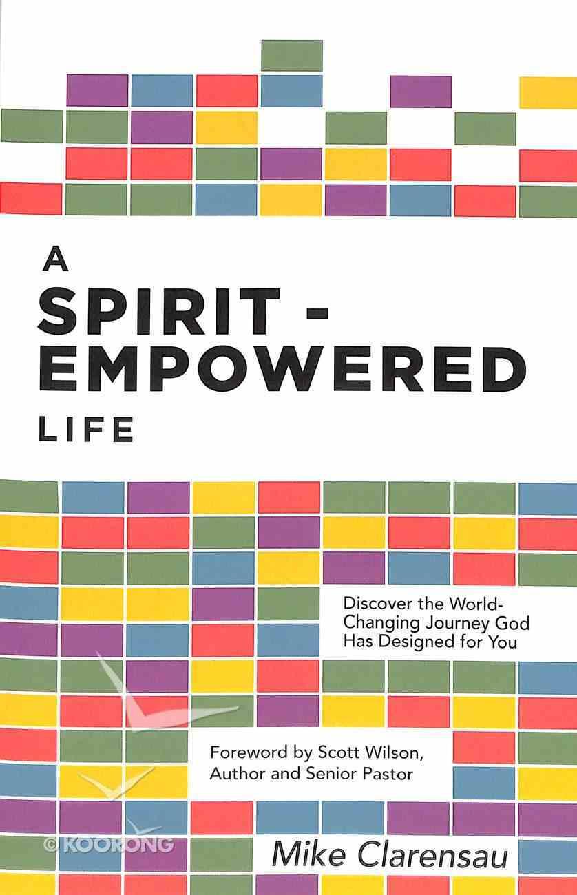 A Spirit-Empowered Life Paperback