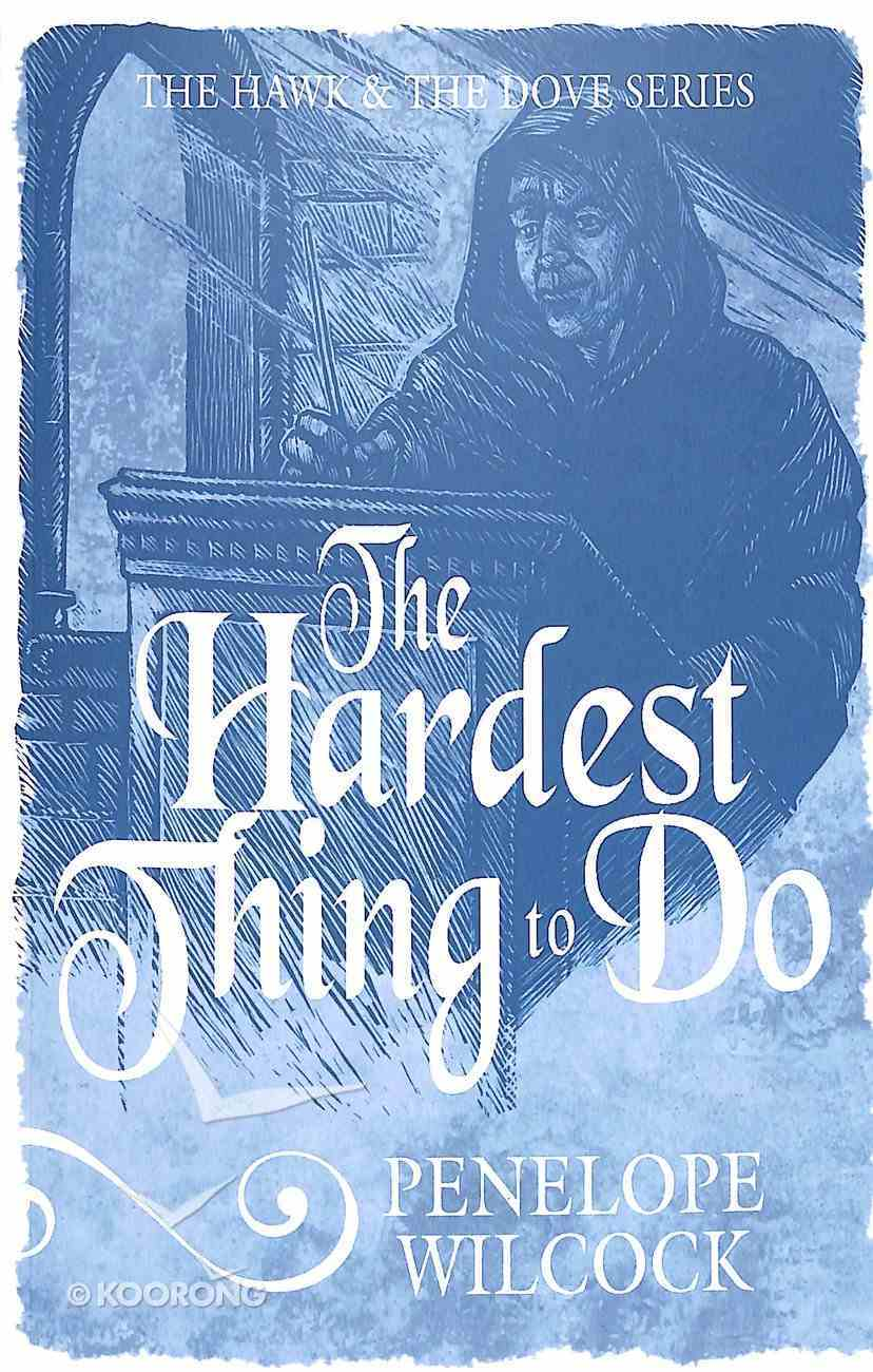 The Hardest Thing to Do (#04 in The Hawk And The Dove Series) Paperback