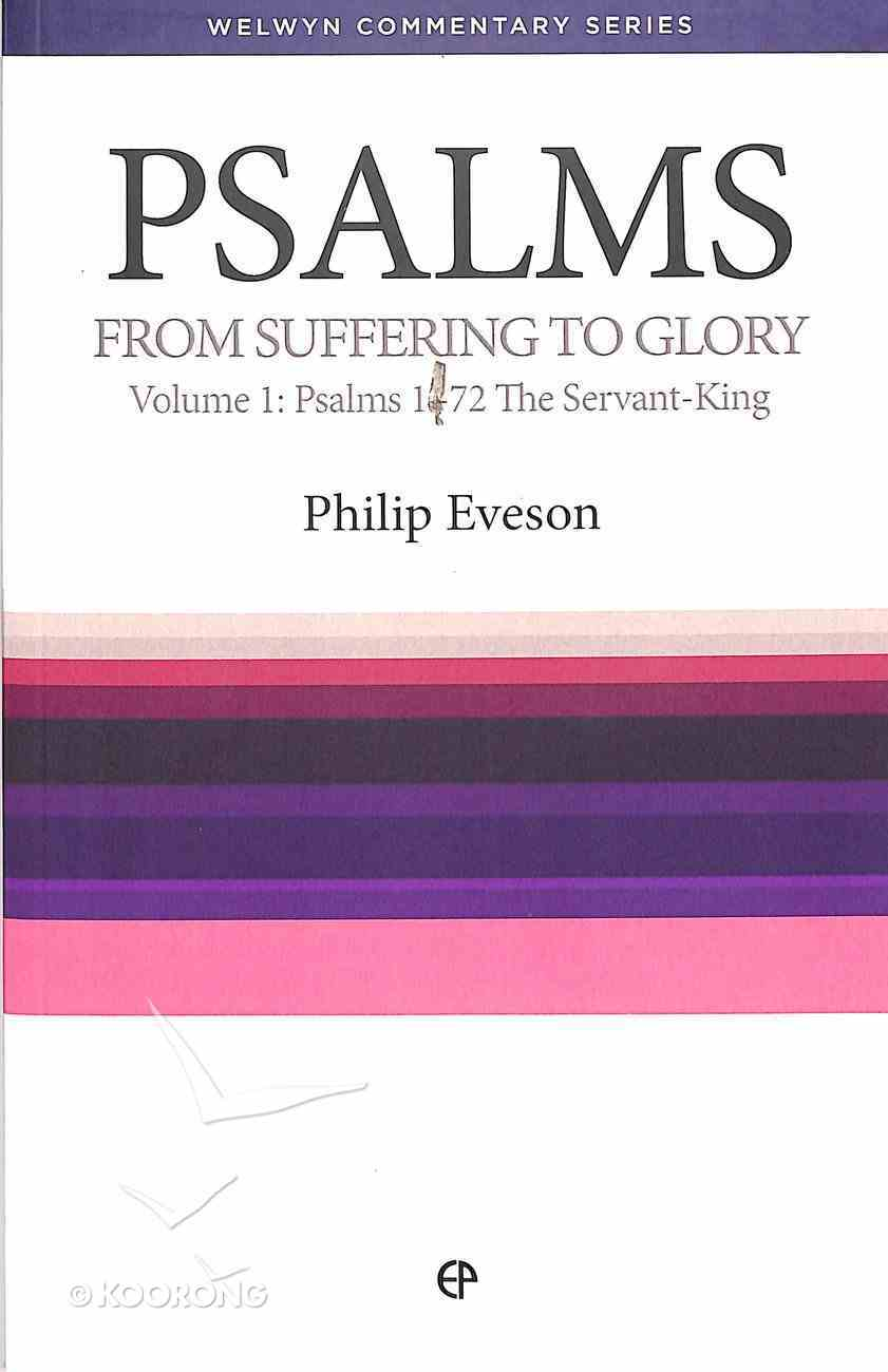 Psalms Volume 1: From Suffering to Glory (Welwyn Commentary Series) Paperback