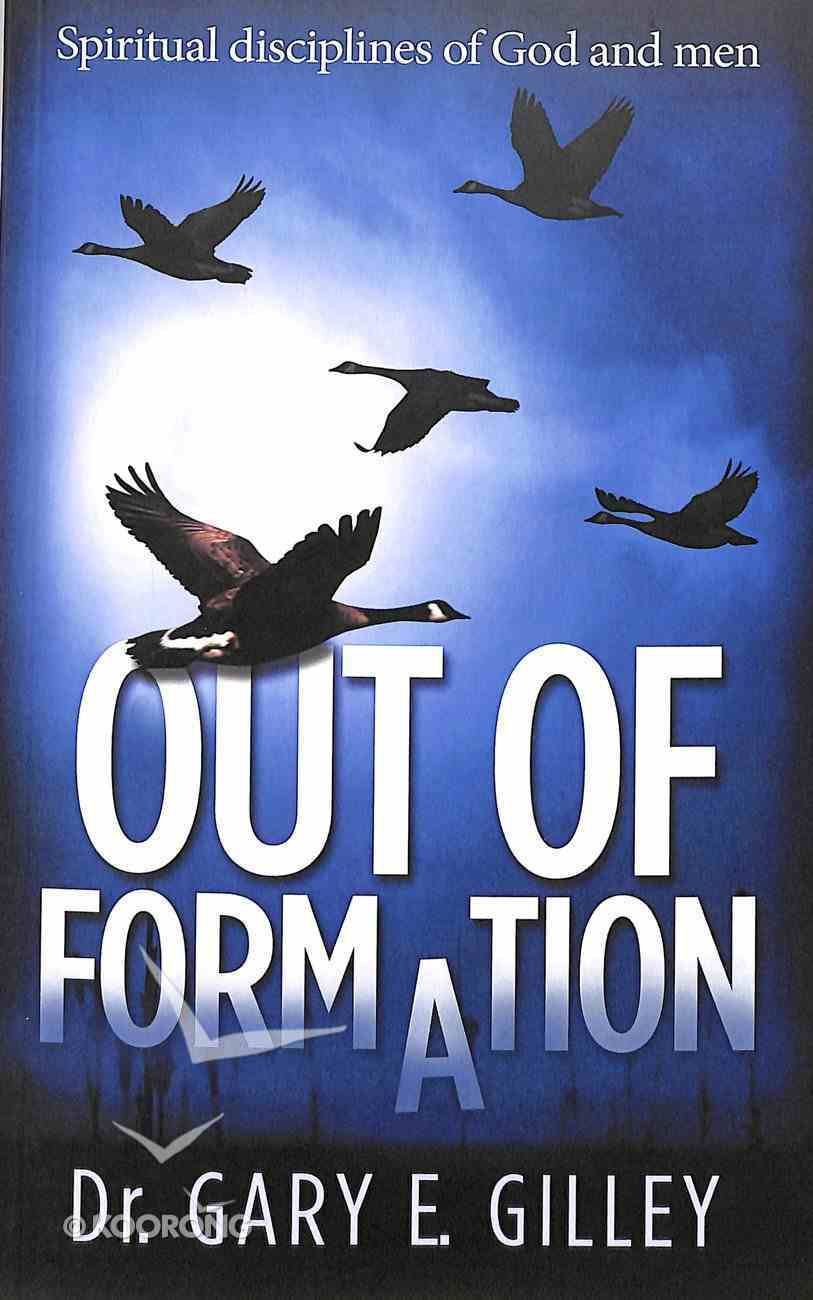 Out of Formation: Spiritual Disciplines of God and Men Paperback