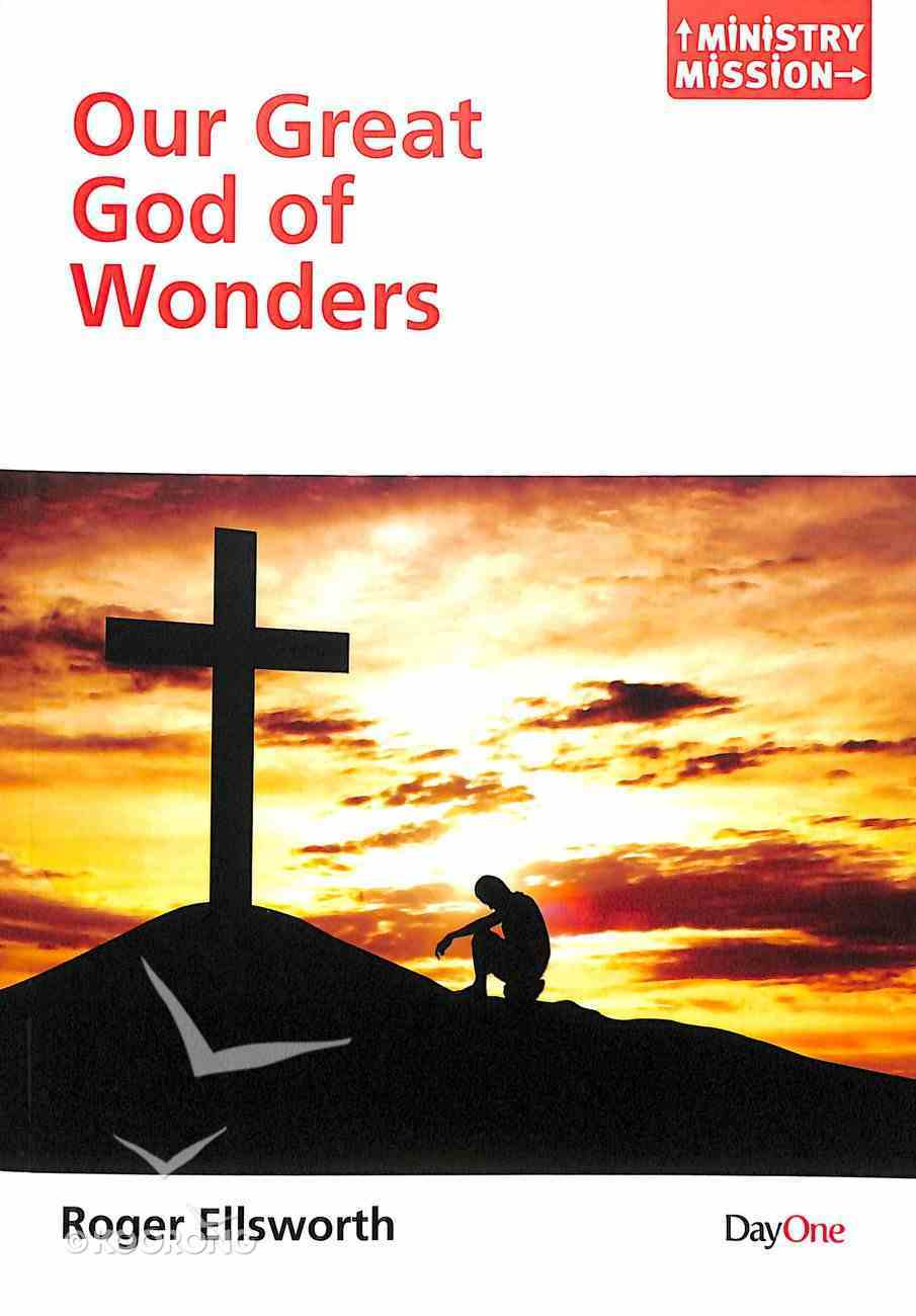 Our Great God of Wonders (Ministry And Mission Series) Paperback