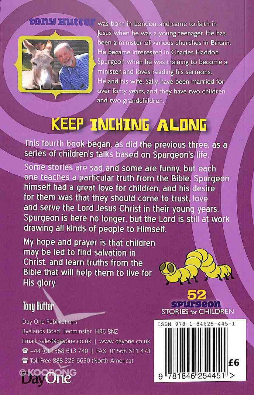 Keep Inching Along and 51 Other Great Stories (#04 in 52 Spurgeon Stories For Children Series) Paperback