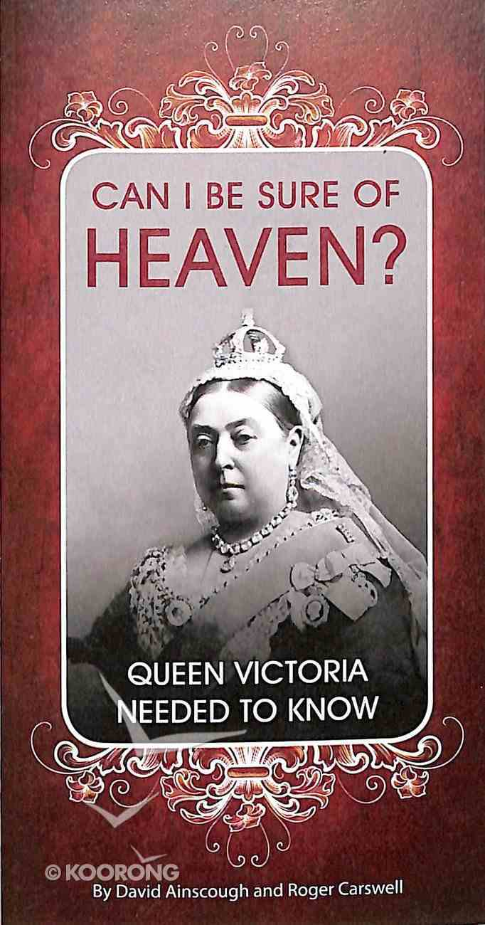 Can I Be Sure of Heaven?: Queen Victoria Needed to Know Booklet