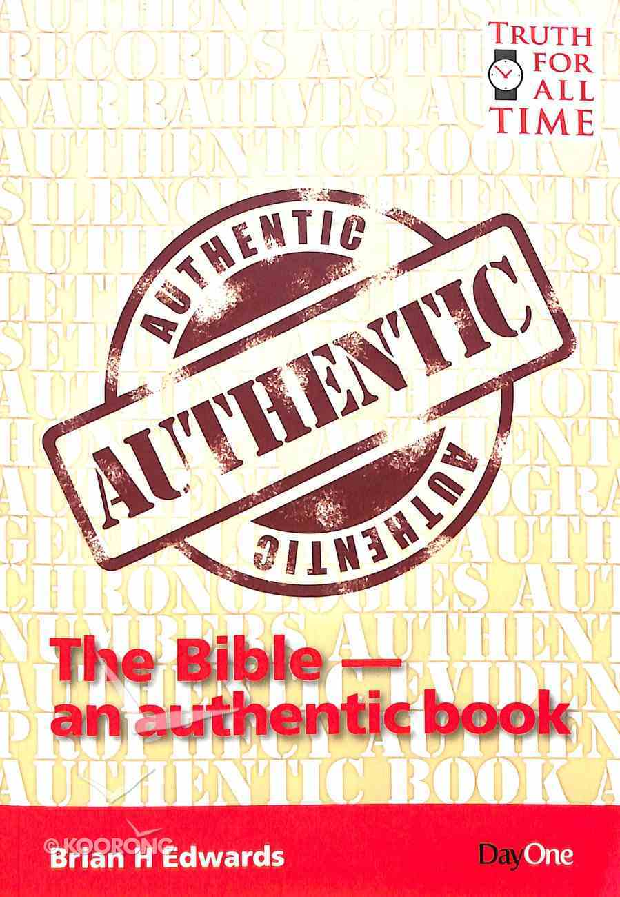 The Bible: An Authentic Book (Truth For All Time (Day One) Series) Paperback