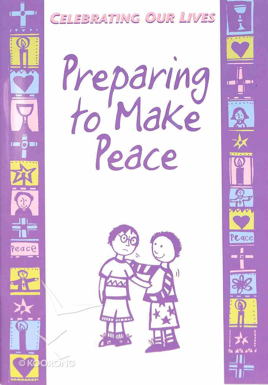 Preparing to Make Peace (Celebrating Our Lives Series) Paperback