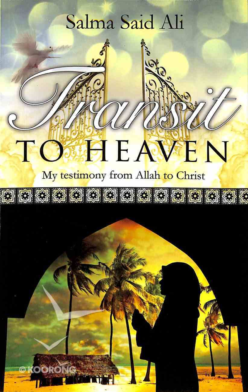 Transit to Heaven: My Testimony From Allah to Christ Paperback