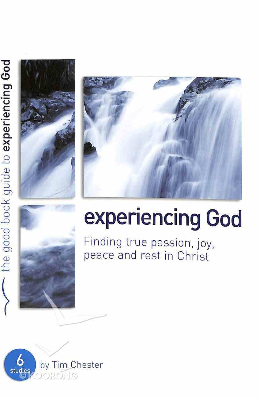 Experiencing God (The Good Book Guides Series) Paperback