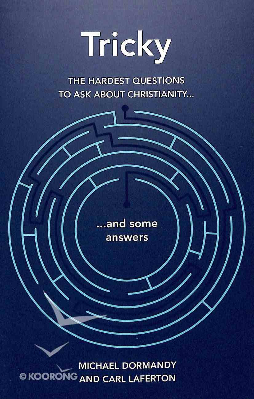 Tricky: The Hardest Questions to Ask About Christianity (And Some Answers) Paperback