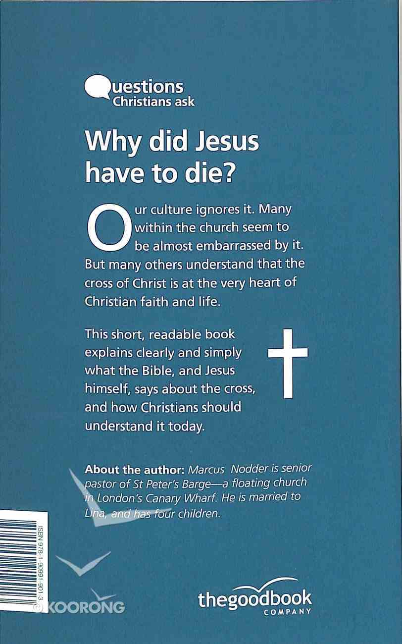 Why Did Jesus Have to Die? (Questions Christian Ask Series) Paperback
