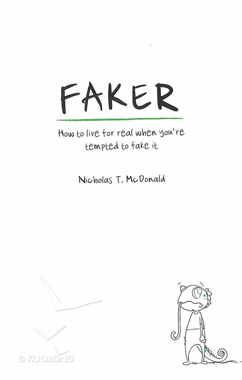 Faker: How to Live For Real When You're Tempted to Fake It Paperback