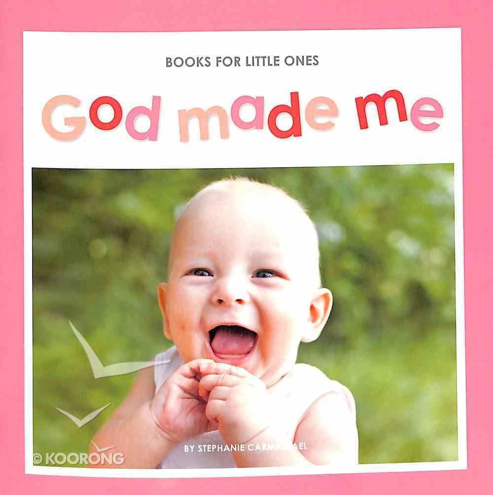 God Made Me (Books For Little Ones Series) Paperback