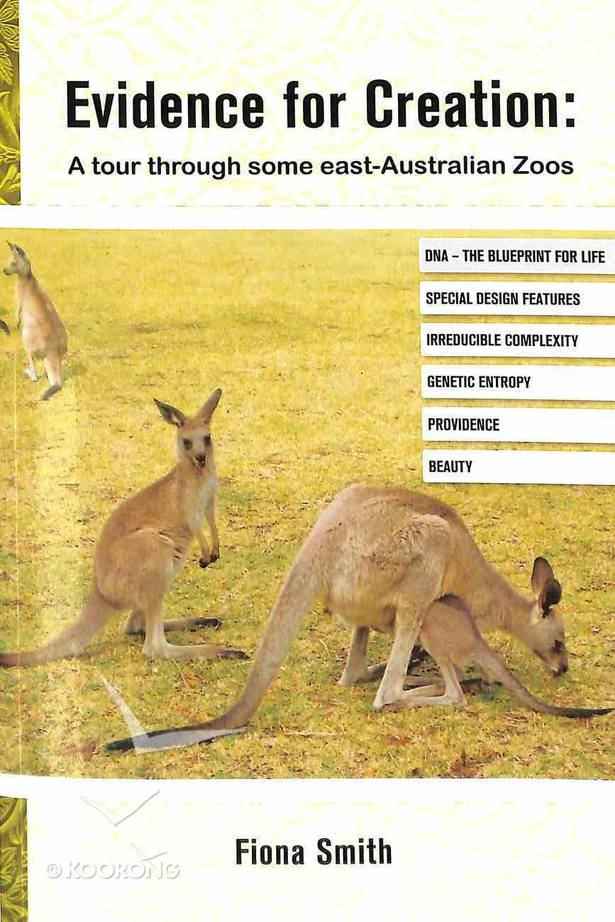 Evidence For Creation: A Tour Through Some East Australian Zoos Paperback