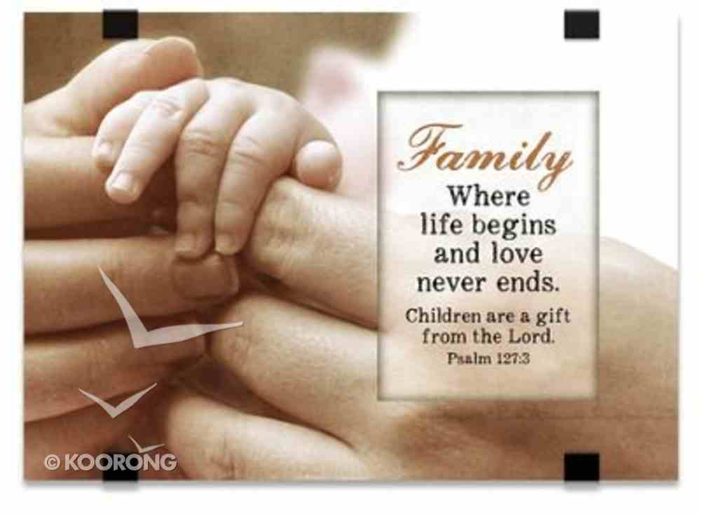 Windows Easeled Glass Plaque: Family... Children Are a Gift From God (Psalm 127:3) Plaque