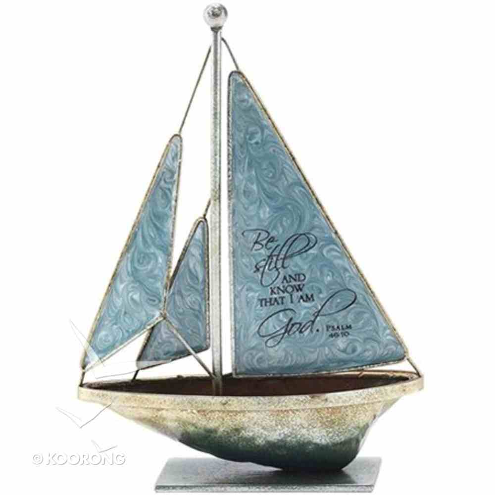 Sailboat Metal: Be Still and Know.. Psalm 46:10 (Blue) Homeware