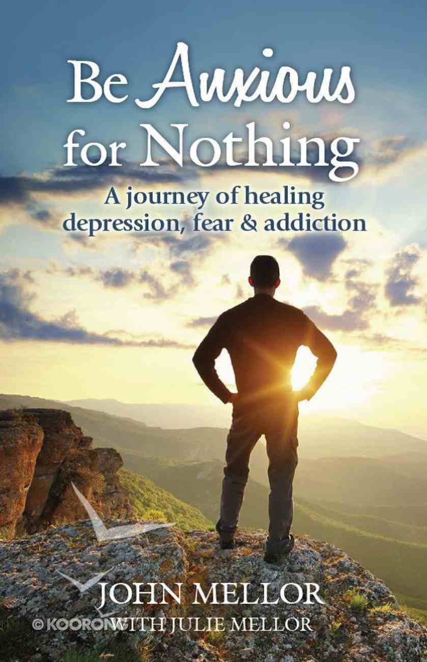 Be Anxious For Nothing Paperback
