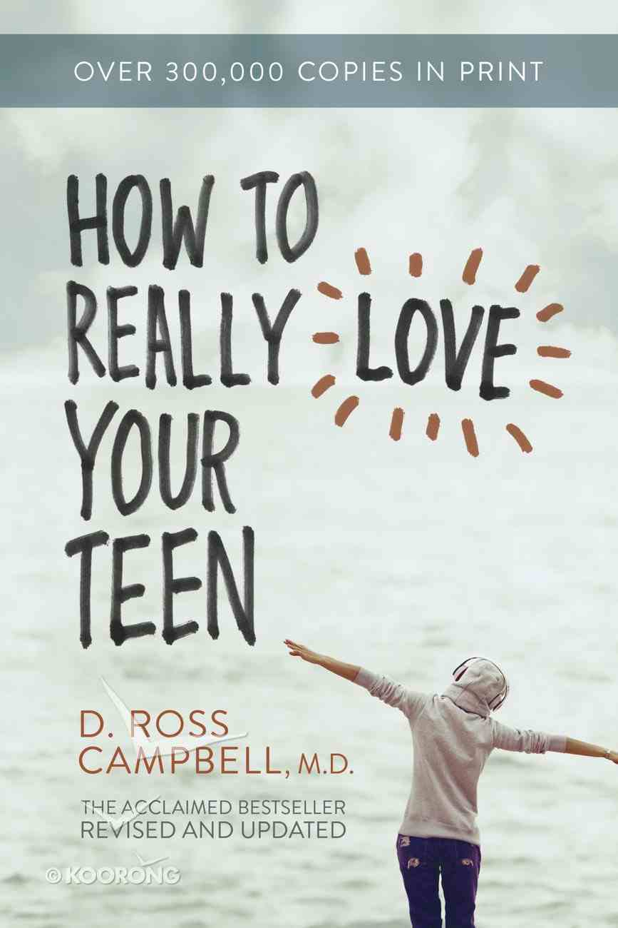 How to Really Love Your Teen Paperback