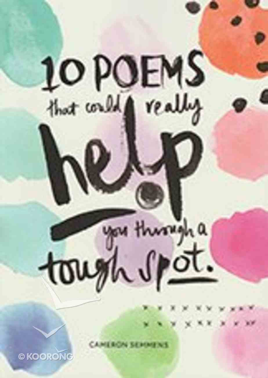 10 Poems That Could Really Help You Through a Tough Spot Paperback