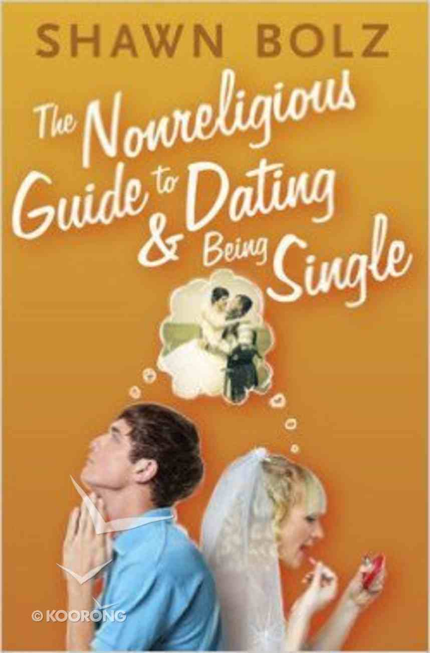 Non-Religious Guide to Dating and Being Single Paperback