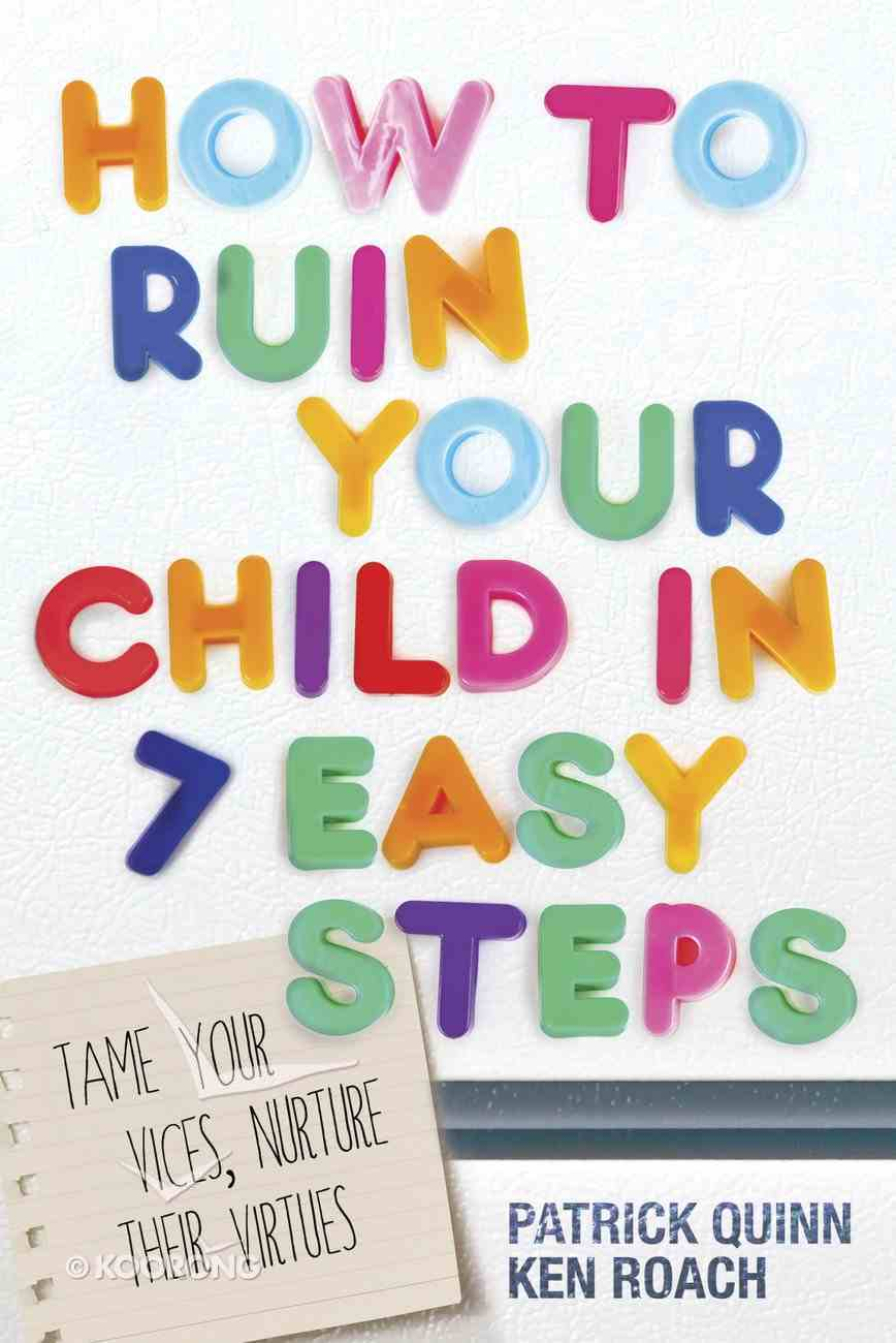 How to Ruin Your Child in 7 Easy Steps Paperback