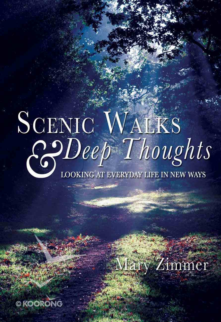 Scenic Walks and Deep Thoughts Paperback
