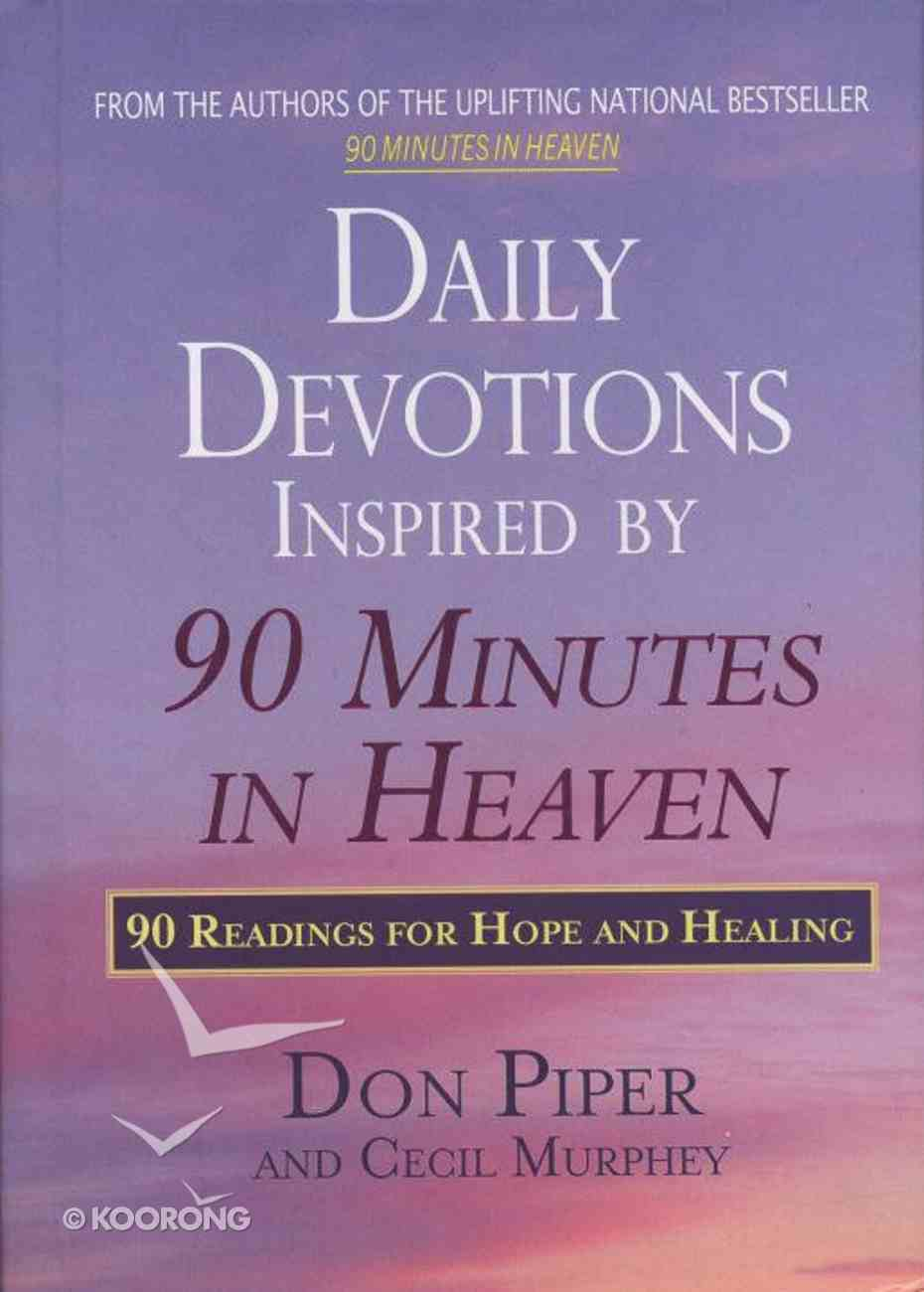 Daily Devotions Inspired By 90 Minutes in Heaven Hardback