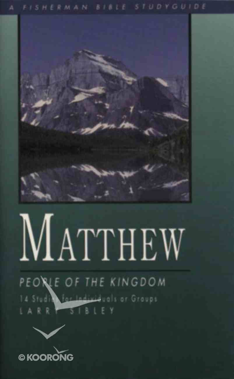 Matthew: People in the Kingdom (Fisherman Bible Studyguide Series) Paperback