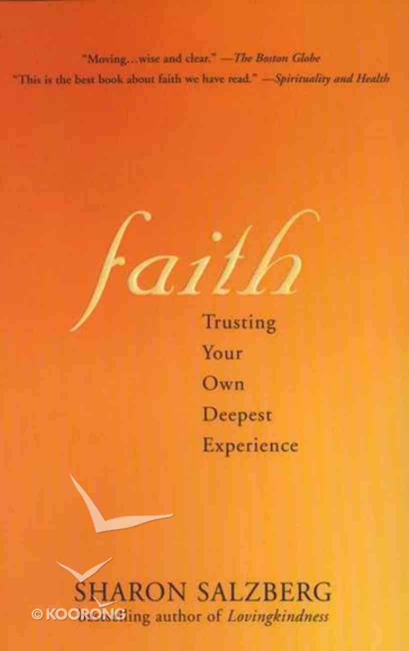 Faith: Trusting Your Own Deepest Experience Paperback