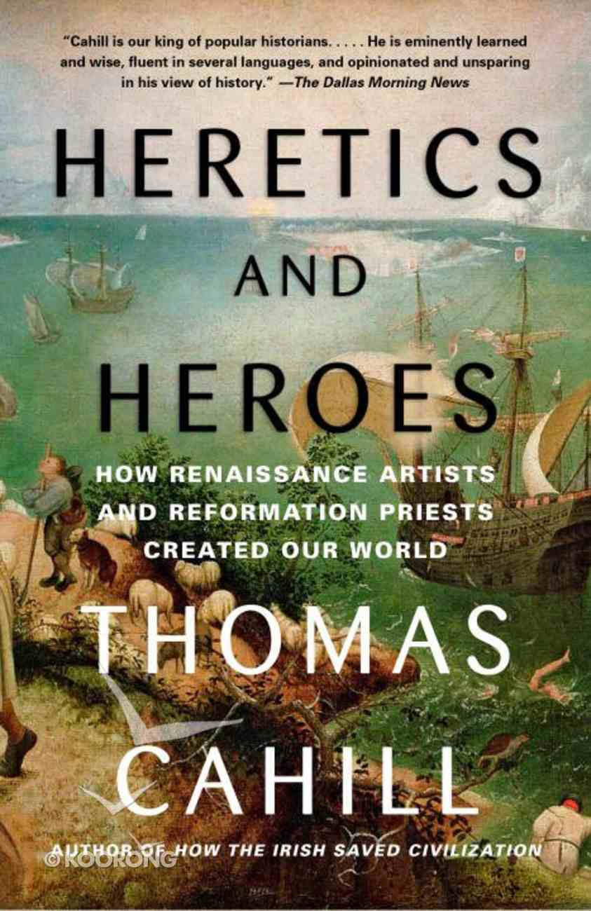 Heretics and Heroes (#06 in Hinges Of History Series) Paperback