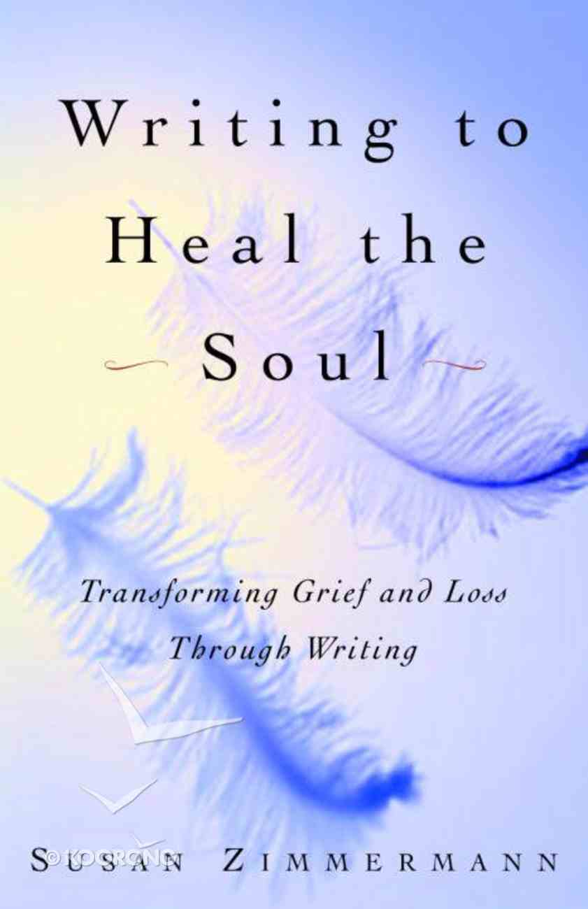 Writing to Heal the Soul Paperback