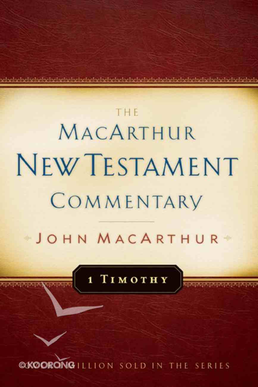 1 Timothy (Macarthur New Testament Commentary Series) Hardback