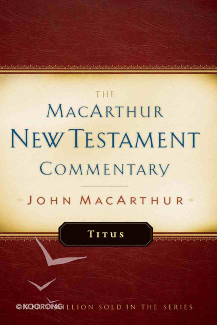 Titus (Macarthur New Testament Commentary Series) Hardback