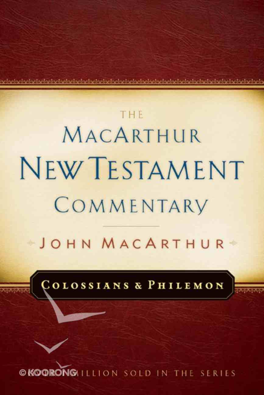 Colossians & Philemon (Macarthur New Testament Commentary Series) Hardback