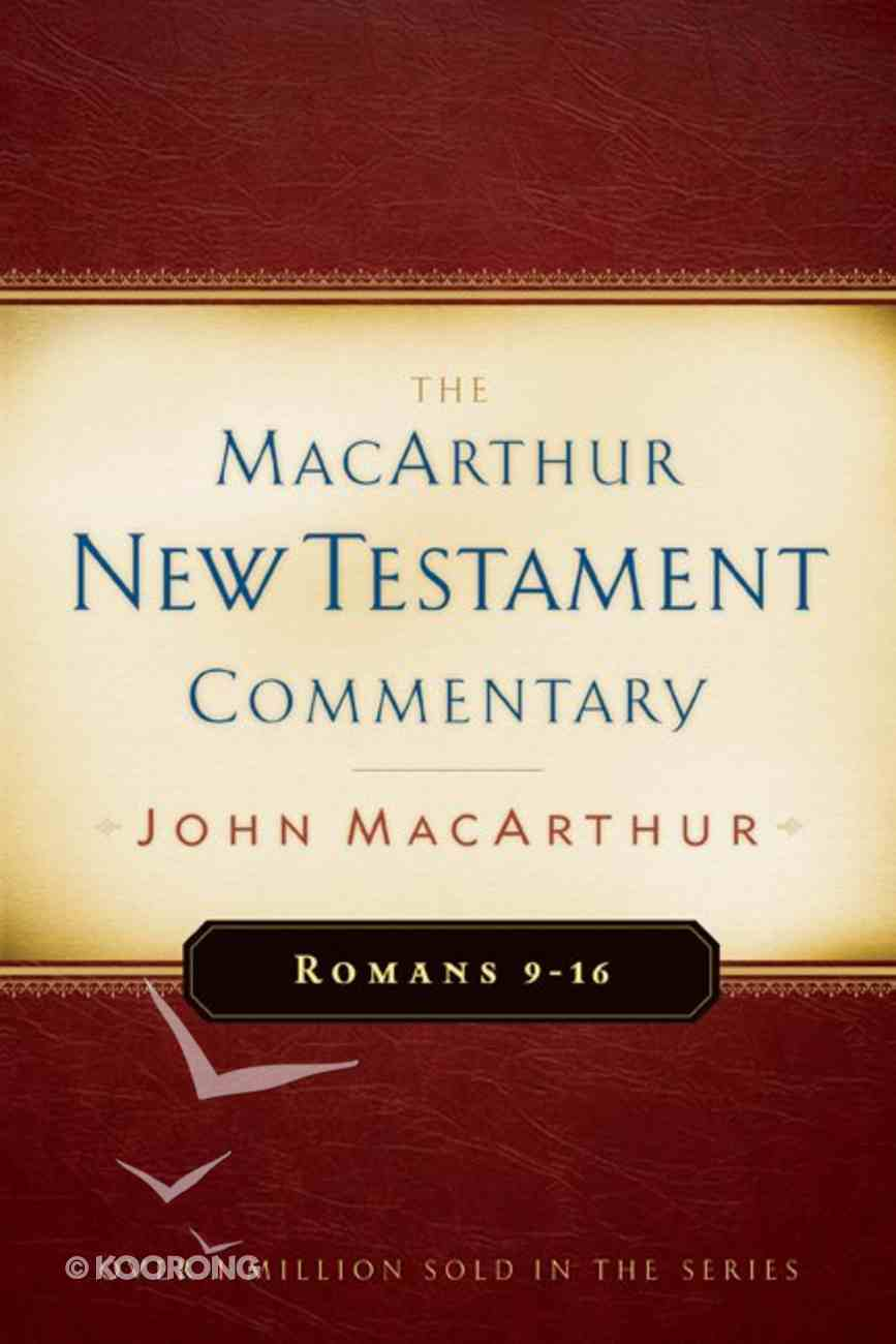 Romans 9-16 (Macarthur New Testament Commentary Series) Hardback
