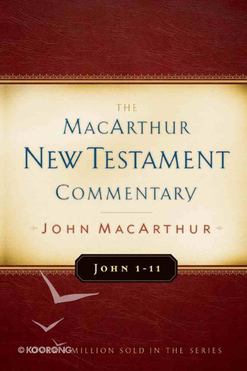 John 1-11 (Macarthur New Testament Commentary Series) Hardback
