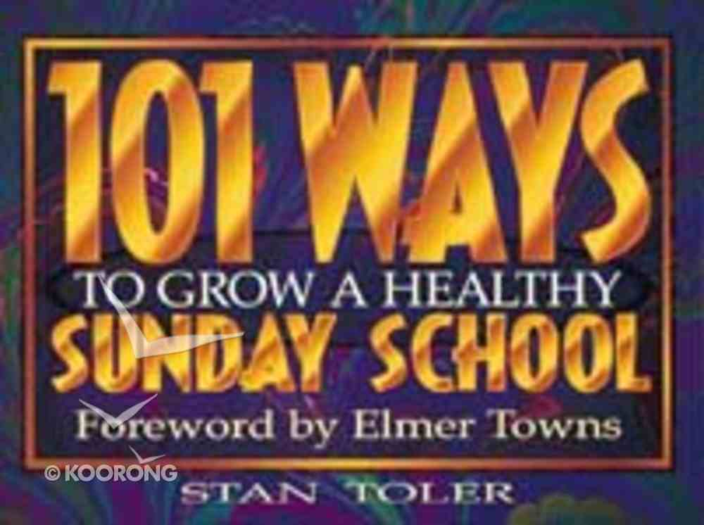 101 Ways to Grow a Healthy Sunday School Paperback