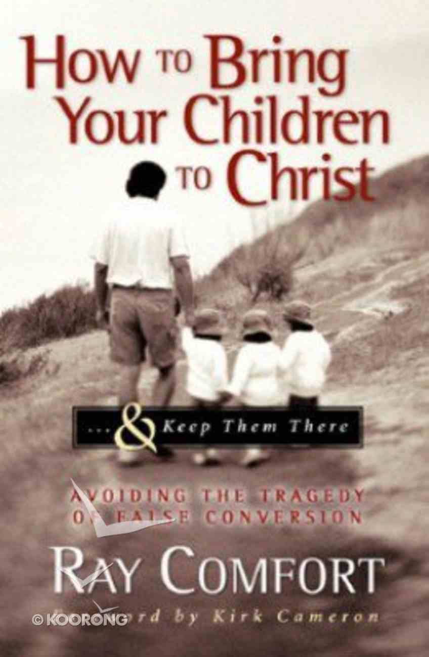 How to Bring Your Children to Christ Paperback