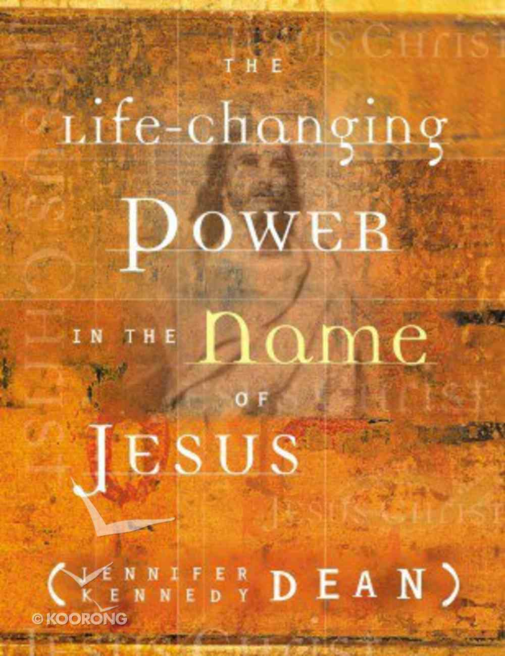 The Life-Changing Power in the Name of Jesus Paperback