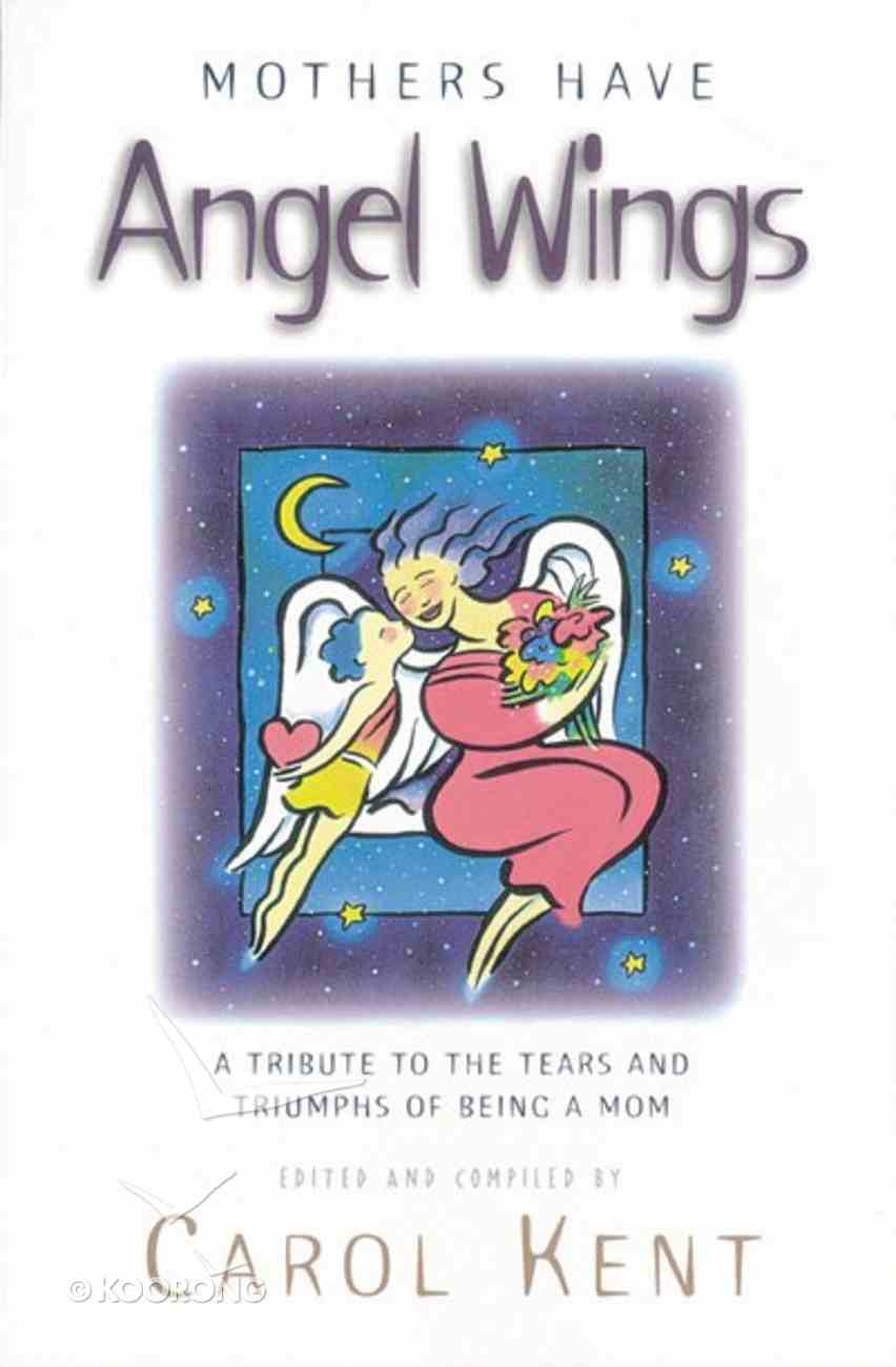 Mothers Have Angel Wings Paperback