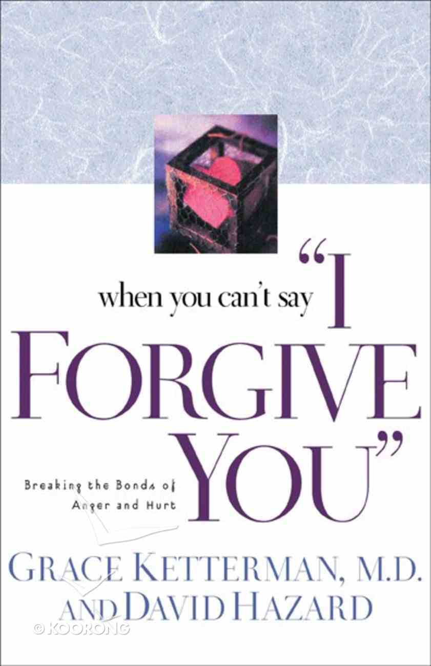 "When You Can't Say ""I Forgive You"" Paperback"