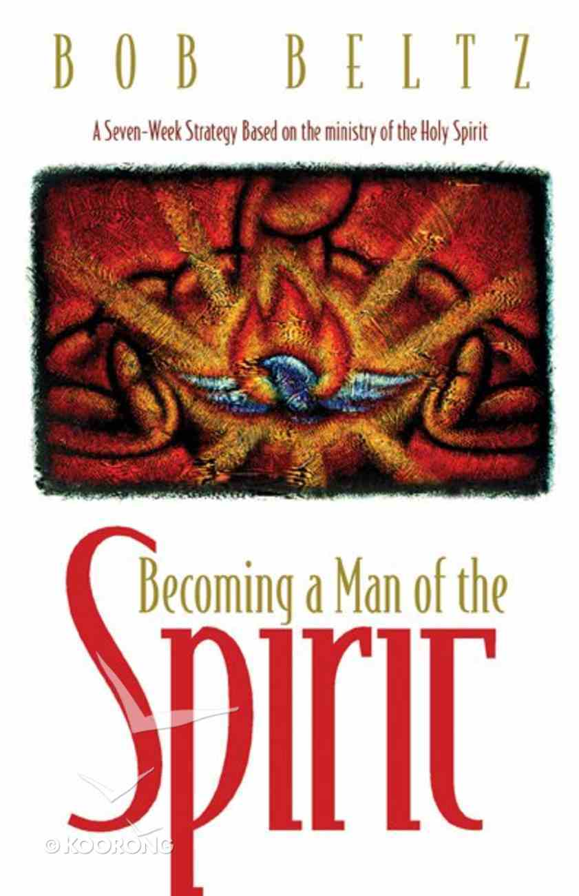 Becoming a Man of the Spirit Paperback