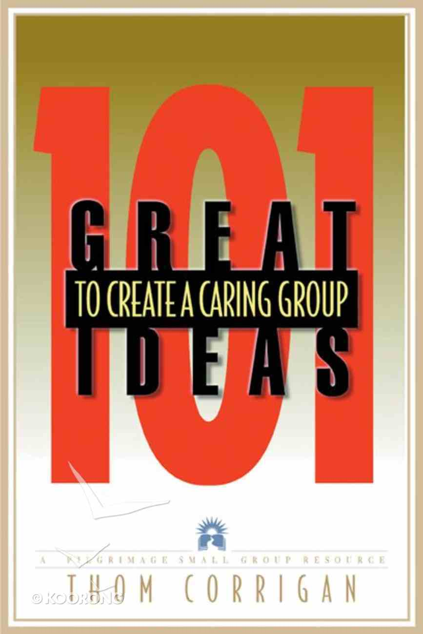 101 Great Ideas to Create a Caring Group Paperback