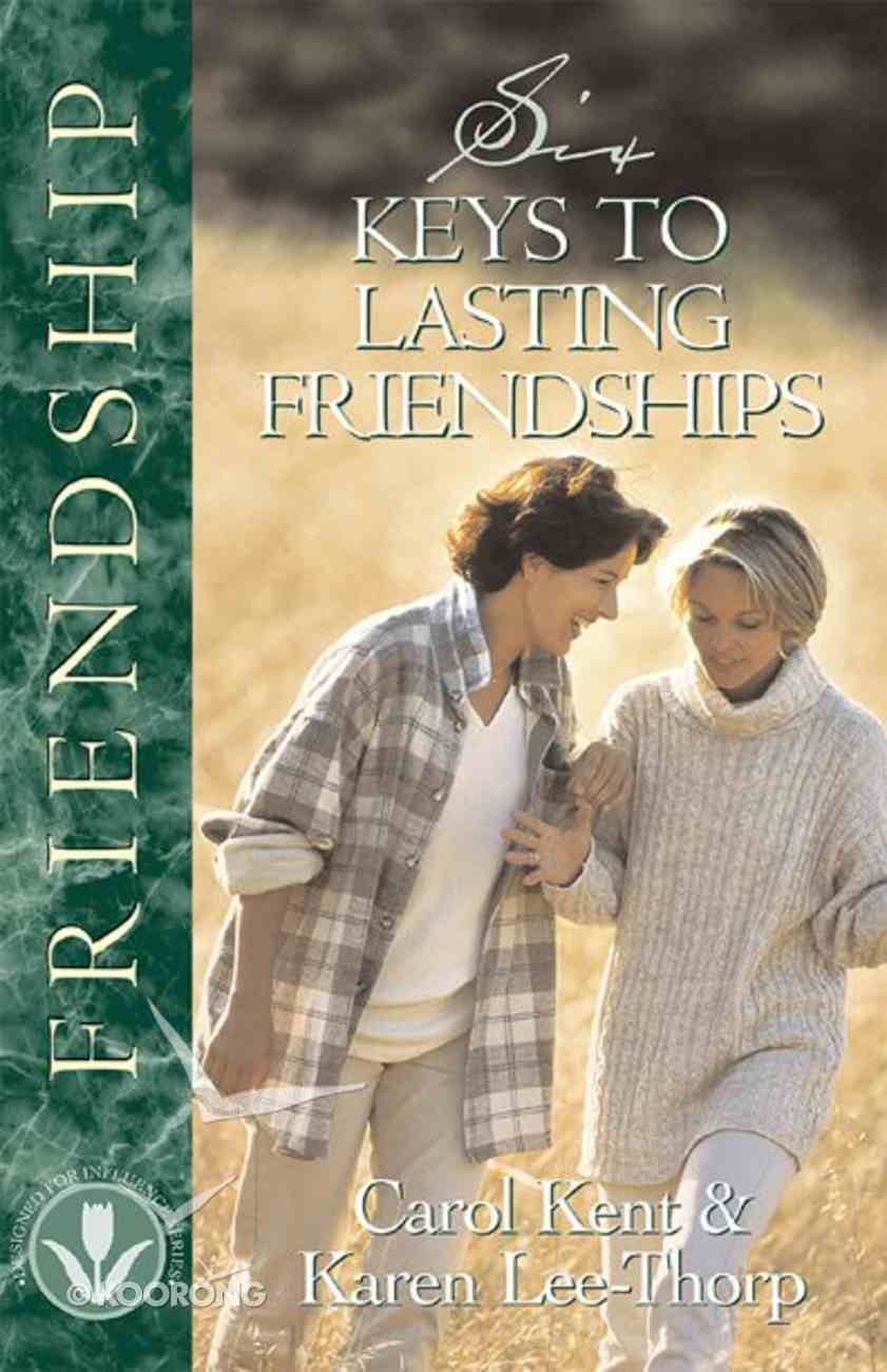 Six Keys to Lasting Friendships (Designed For Influence Series) Paperback
