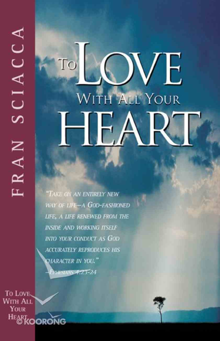 To Love With All Your Heart Paperback